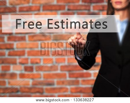 Free Estimates - Businesswoman Hand Pressing Button On Touch Screen Interface.