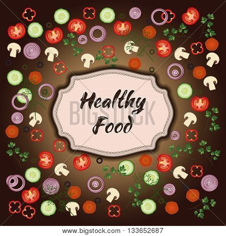 Healthy food template. Tomato, parsley, carrot, olives, mushroom cucumber vector card. Organic Vegetable vegetarian mix on the brown background for your restaurant design. EPS 10