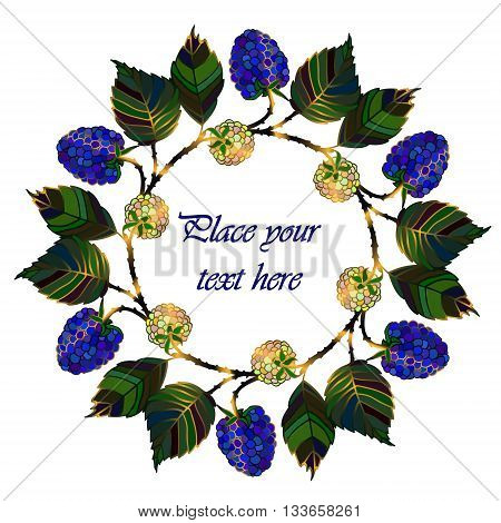 Frame - wreath. Blackberry berries and leaves. Vector isolated object on white background. Round frame of blue summer garden berries - blackberry.