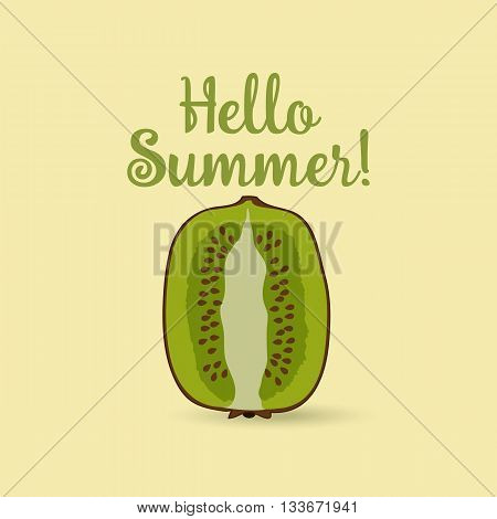 Hello Summer Inscription over kiwi. Vector kiwi isolated on light background.