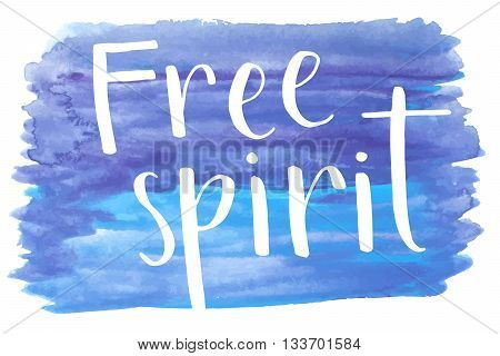 Free spirit hand lettering text on blue watercolor background