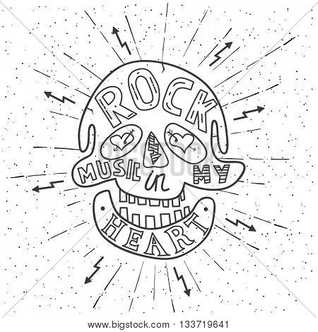 Rock music in my heart. Hand drawn lettering design with skull. Typography concept for t-shirt design or web site.