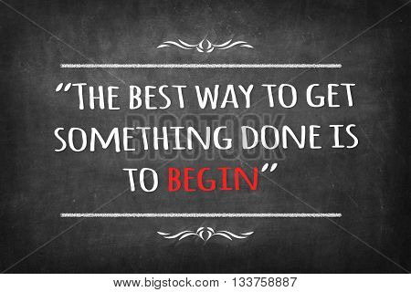 The best way to get something done is to begin on Blackboard