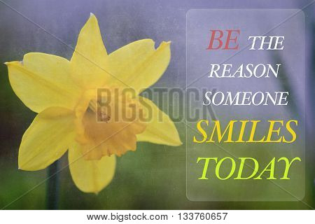 Motivational Concept - Be the reason someone smiles today