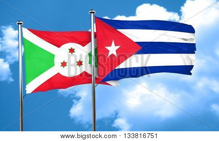Burundi flag with cuba flag, 3D rendering