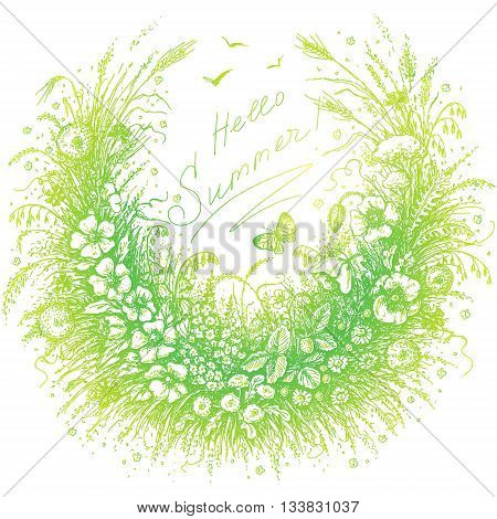 Hand drawn green floral frame of summer plants. Sketch of flowers cereals strawberry and flying butterfly on white. Expression inscription Hello Summer! Print design.