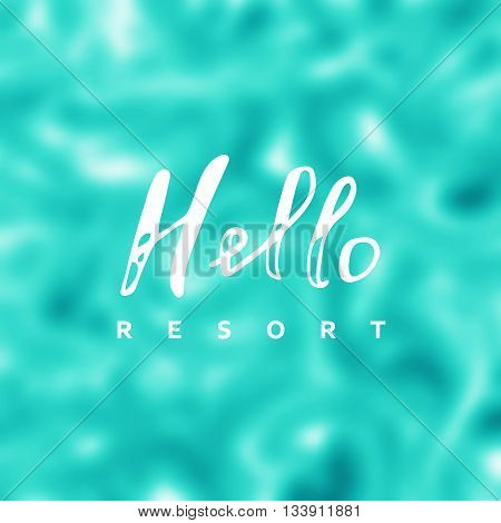 Hello resort vector. Say Hello to resort. Resort background. Resort fun quote. Calligraphy Resort hello lettering. Resort banner.