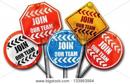 Join our team sign, 3D rendering, street signs, 3D rendering, st