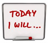 A white dry erase board with red marker, with the words Today I Will... representing your commitment