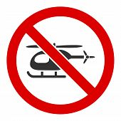 No Helicopter Raster Icon. Flat No Helicopter Symbol Is Isolated On A White Background. poster