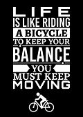 Motivational Poster. Life Is Like Riding A Bicycle To Keep Your Balance You Must Keep Moving. Home D poster