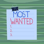Conceptual Hand Writing Showing Most Wanted. Business Photo Showcasing Listing Of The Names Of Demon poster