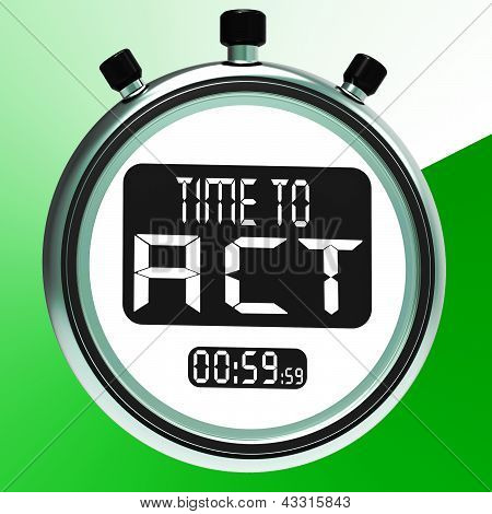 Time To Act Message Showing Urgent Action