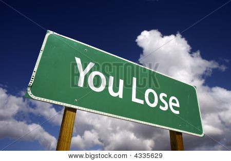 You Lose Road Sign