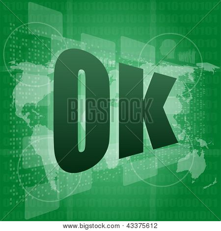 Ok Text On Digital Touch Screen - Social Concept, art illustration