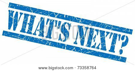 Whats Next Blue Square Grunge Textured Isolated Stamp