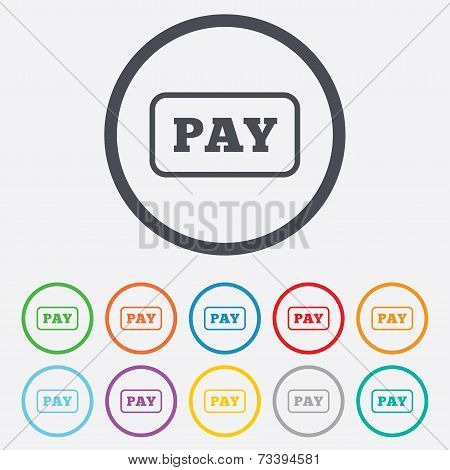 Pay sign icon. Shopping button.