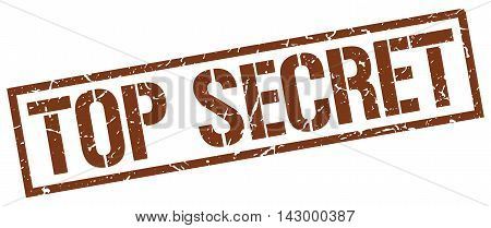 top secret stamp. brown grunge square isolated sign