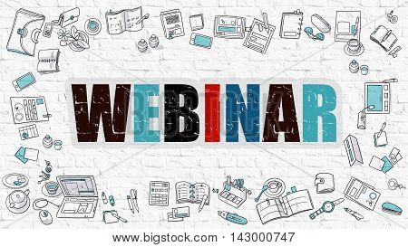 Webinar - Multicolor Concept with Doodle Icons Around on White Brick Wall Background. Modern Illustration with Elements of Doodle Design Style.