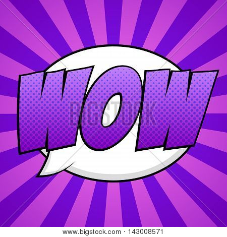 Speech bubble with WOW inside. Pop art, comic book style. Vector, isolated, eps 10