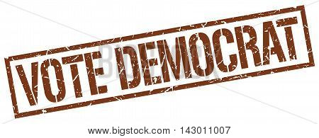 vote democrat stamp. brown grunge square isolated sign