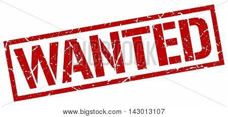 wanted stamp. red grunge square isolated sign