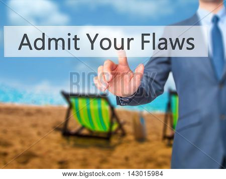 Admit Your Flaws -  Businessman Press On Digital Screen.