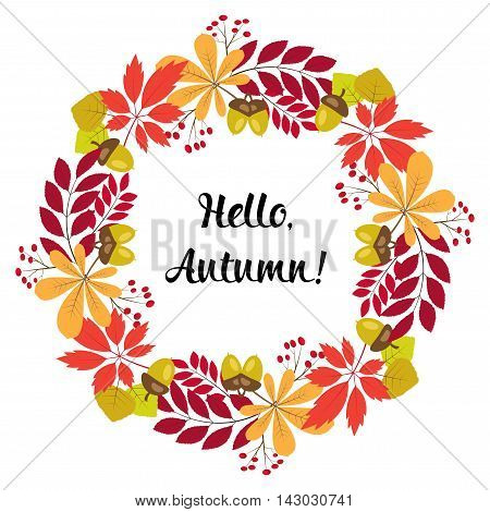 vector round frame of autumn leaves and berries. Text - Hello autumn.Greeting card or Invitation