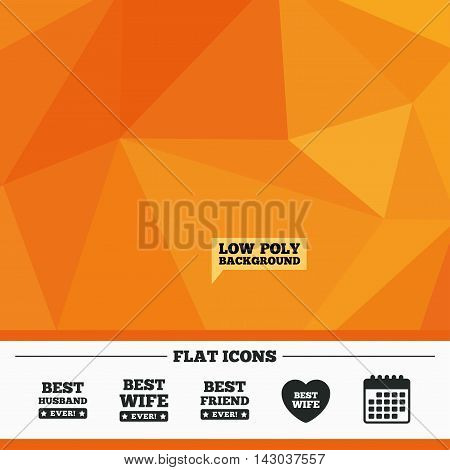 Triangular low poly orange background. Best wife, husband and friend icons. Heart love signs. Award symbol. Calendar flat icon. Vector