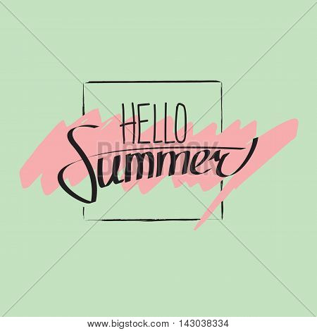 Hello summer lettering composition. Black letters on greenish background with pink marker strokes. Vector illustration in eps8 format.