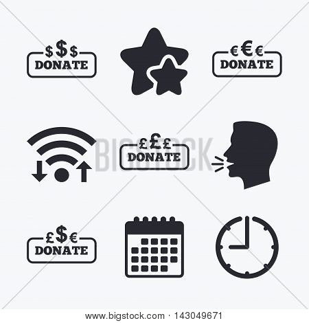Donate money icons. Dollar, euro and pounds symbols. Multicurrency signs. Wifi internet, favorite stars, calendar and clock. Talking head. Vector