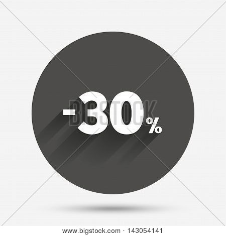 30 percent discount sign icon. Sale symbol. Special offer label. Circle flat button with shadow. Vector