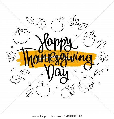 Happy Thanksgiving Day. The trend calligraphy. Vector illustration on white background with a smear of ink yellow and autumn icons. Great holiday gift card. Handwritten design.