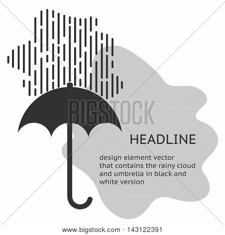 design element vector that contains the rainy cloud and umbrella in black and white version. umbrella and rain symbol, umbrella silhouette shape, umbrellas weather icon, umbrella interface element