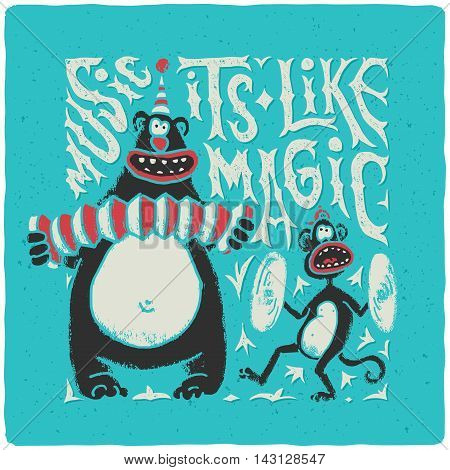 T-shirt print with band of circus monkey and bear playing on musical instruments. Lettering slogan