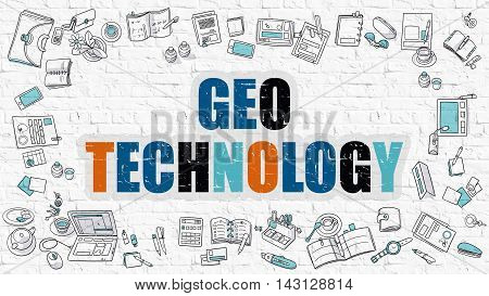 Geo Technology Concept. Multicolor Geo Technology Drawn on White Brick Wall. Doodle Design Style.