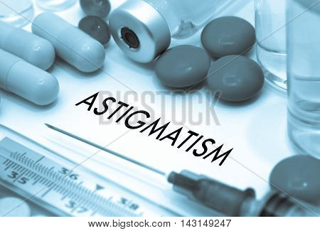 Astigmatism. Treatment and prevention of disease. Syringe and vaccine. Medical concept. Selective focus