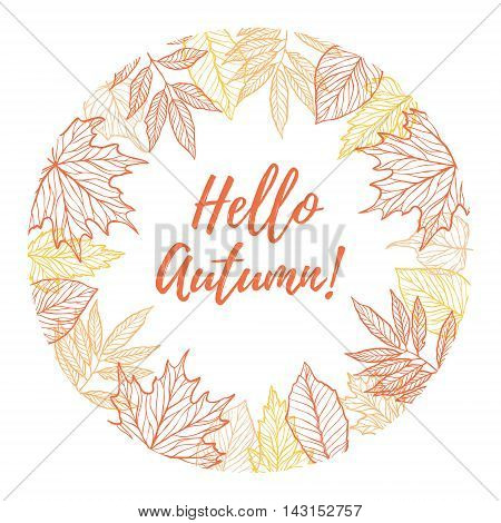Hand drawn vector illustration. Round Background with Fall leaves. Forest design elements. Hello Autumn!