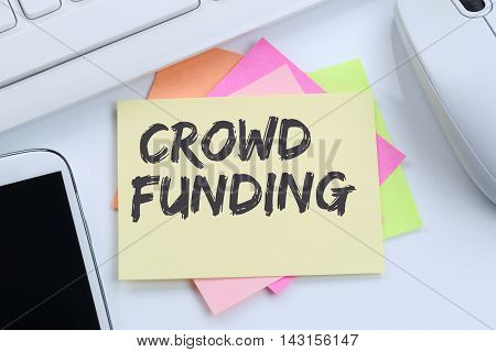 Crowd Funding Crowdfunding Collecting Money Online Investment Internet Business Concept Desk