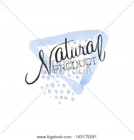 Natural Product Beauty Promo Sign Watercolor Stylized Hand Drawn Logo With Text On White Background