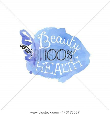 100 Percent Health Beauty Promo Sign Watercolor Stylized Hand Drawn Logo With Text On White Background