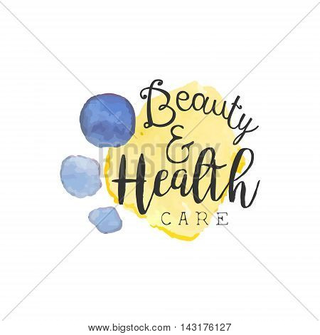 Healthcare And Beauty Promo Sign Watercolor Stylized Hand Drawn Logo With Text On White Background