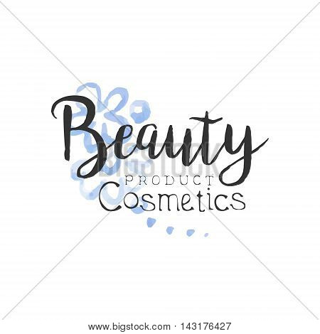 Cosmetics Product Beauty Promo Sign Watercolor Stylized Hand Drawn Logo With Text On White Background