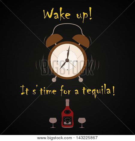 It's time for a tequila - funny inscription template