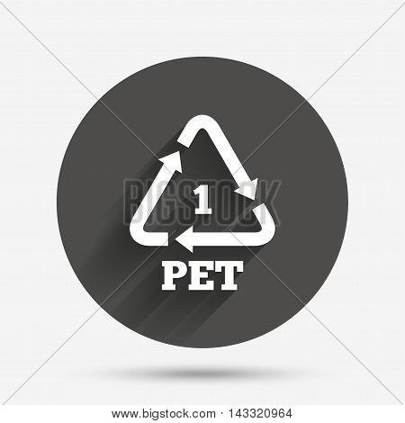 PET 1 icon. Polyethylene terephthalate sign. Recycling symbol. Bottles packaging. Circle flat button with shadow. Vector