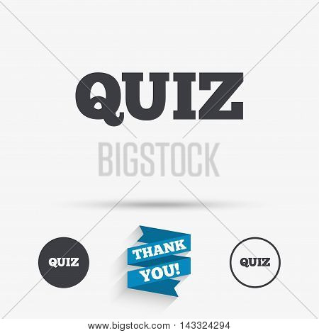 Quiz sign icon. Questions and answers game symbol. Flat icons. Buttons with icons. Thank you ribbon. Vector