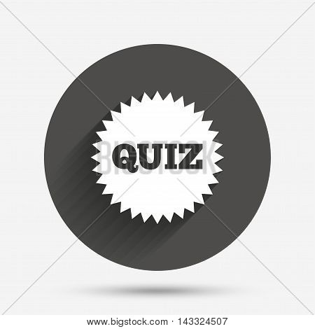 Quiz star sign icon. Questions and answers game symbol. Circle flat button with shadow. Vector
