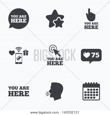 You are here icons. Info speech bubble symbol. Map pointer with your location sign. Hand cursor. Flat talking head, calendar icons. Stars, like counter icons. Vector