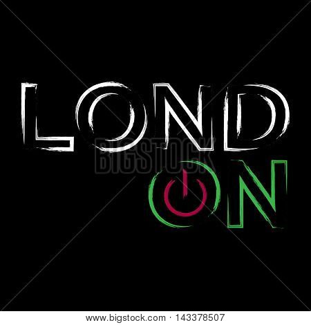 T shirt typography graphics London city. With neon switch off button. Light urban modern design. Bright glow text. Symbol of England Britain United Kingdom. Template card poster Vector illustration