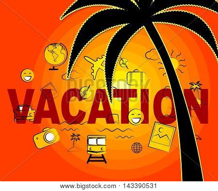 Vacation Icons Indicate Holiday Trips And Getaway
